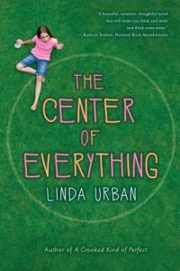 The Center of Everything by Linda Urban