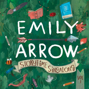 Emily Arrow Storytime Sing-A-Long, Vol. 1