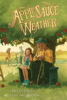 Post image for Applesauce Weather by Helen Frost, illustrated by Amy June Bates