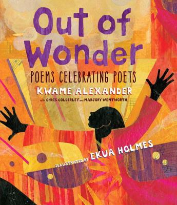 Post image for Out of Wonder: Poems Celebrating Poets